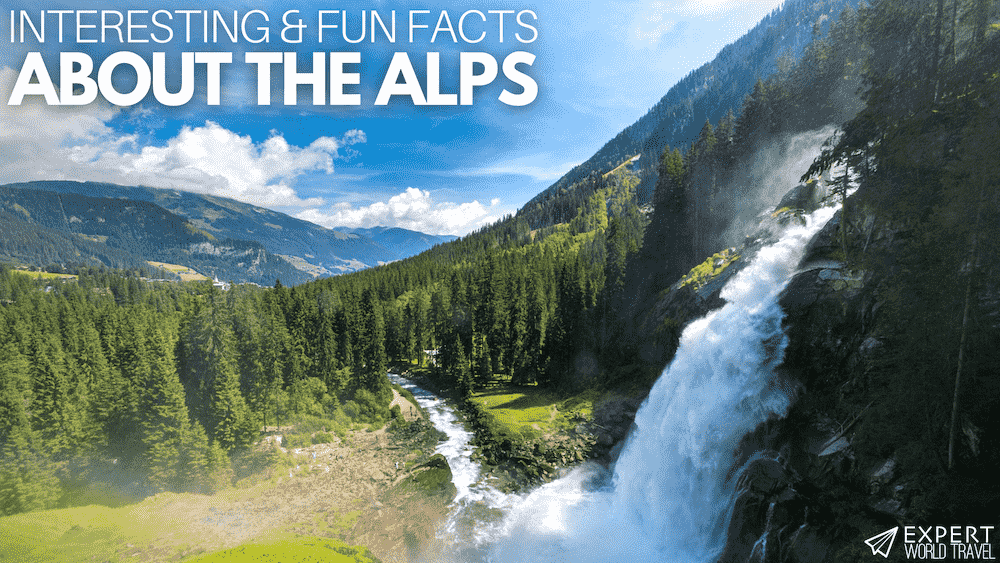 Interesting & Fun Facts About The Alps