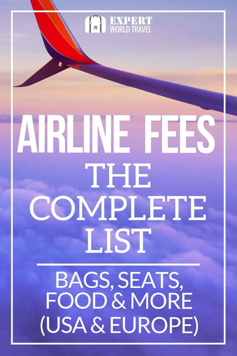 Airline Fees - The Complete List (Bags, Seats, Food and More)