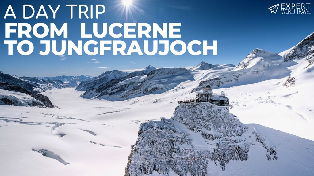 day trip lucerne jungfraujoch