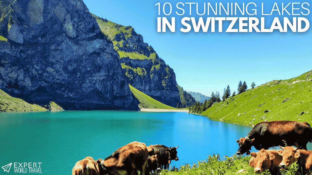 10 most stunning lakes switzerland