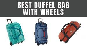 4f90d6fc7e66 Best Duffel Bags with Wheels in 2019 (Top Picks)   Expert World Travel