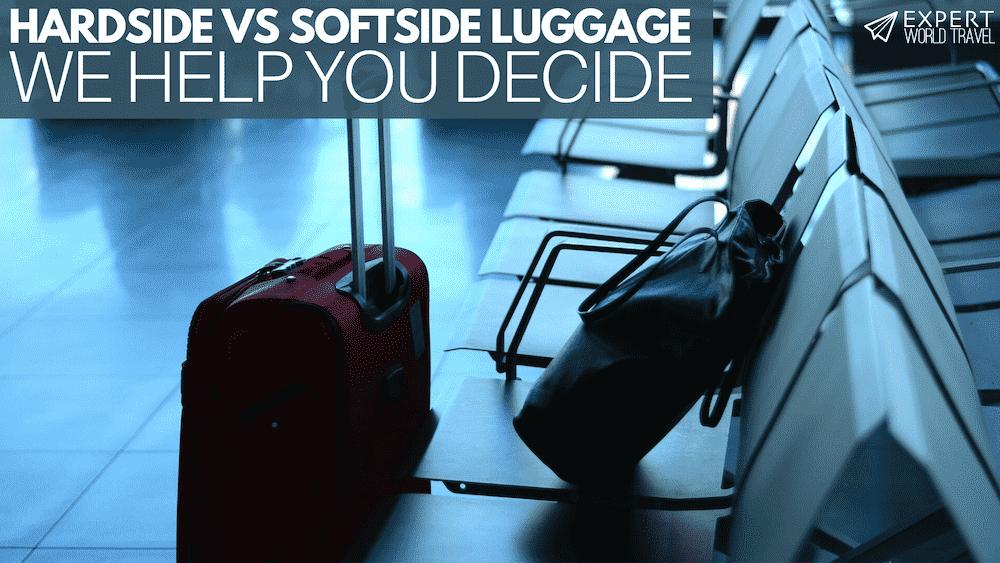 Hardside vs Softside Luggage