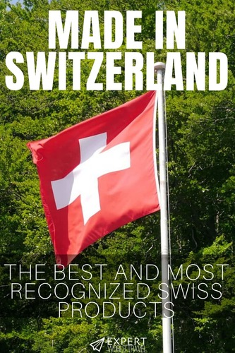 Know the best and most recognized products in Switzerland!