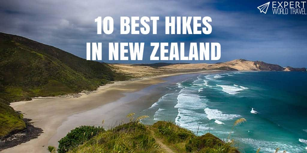 10 Best Hikes In New Zealand