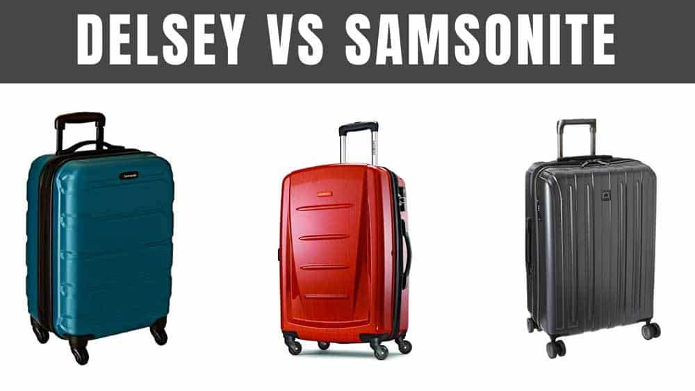 679fa5ab1 Delsey vs Samsonite: Who Makes The Best Suitcase? | Expert World Travel