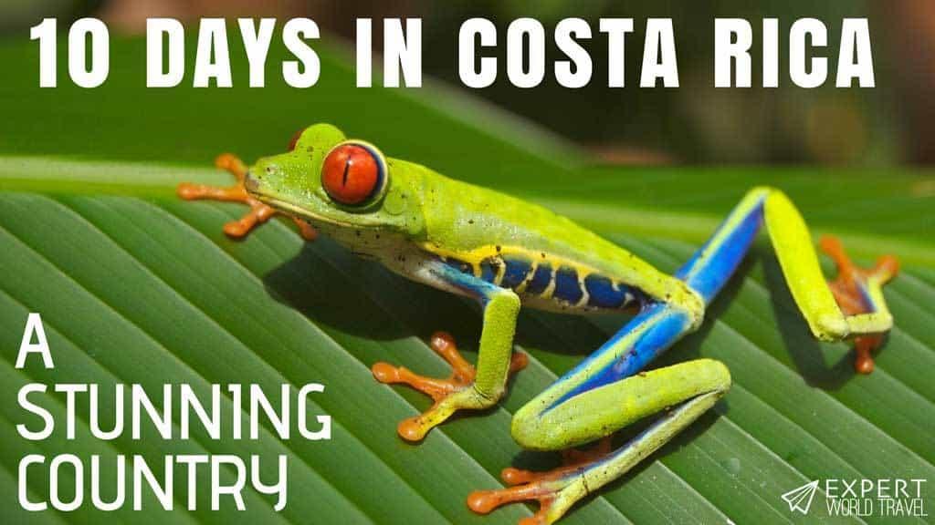 10 days itinerary costa rica