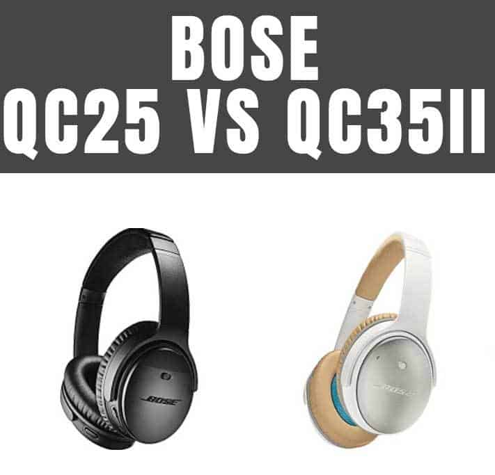 bose qc25 vs qc35ii