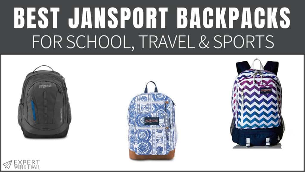 Best JanSport Backpacks (For School, Travel & Sports
