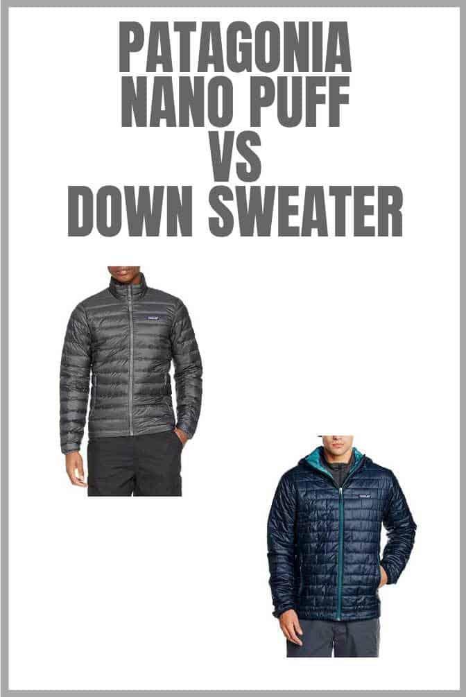 buy popular 59e22 342cb Patagonia Nano Puff vs Down Sweater: A Detailed Comparison
