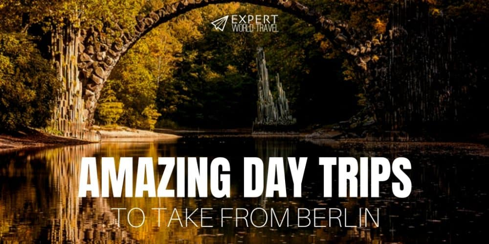 Amazing Day Trips to Take from Berlin