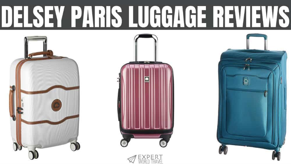 b996da7aa Delsey Paris Luggage Review: Bon Voyage To You | Expert World Travel