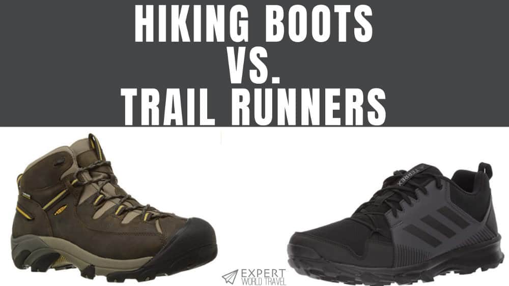 Hiking Boots Vs. Trail Runners: Which Should You Get?
