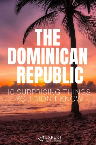 Aside from beaches, here are top 10 things you should know about the Dominican Republic and why is it considered one of the most visited islands in the Caribbean