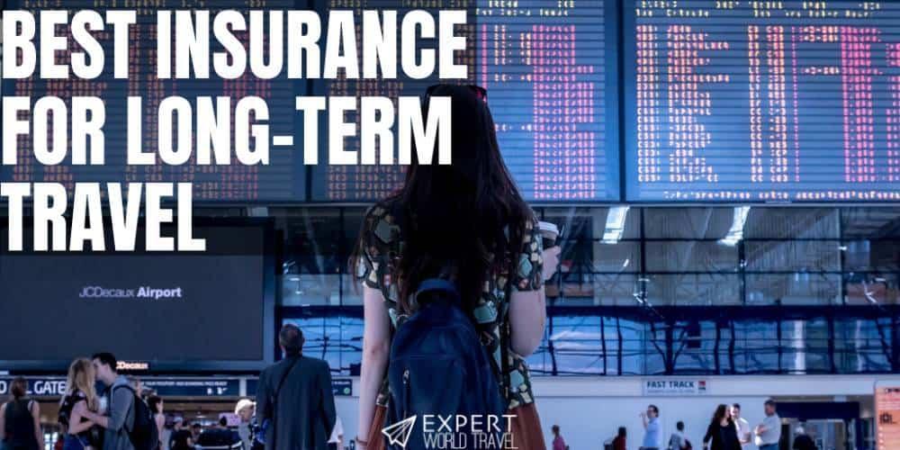 Best Insurance Long Term Travel