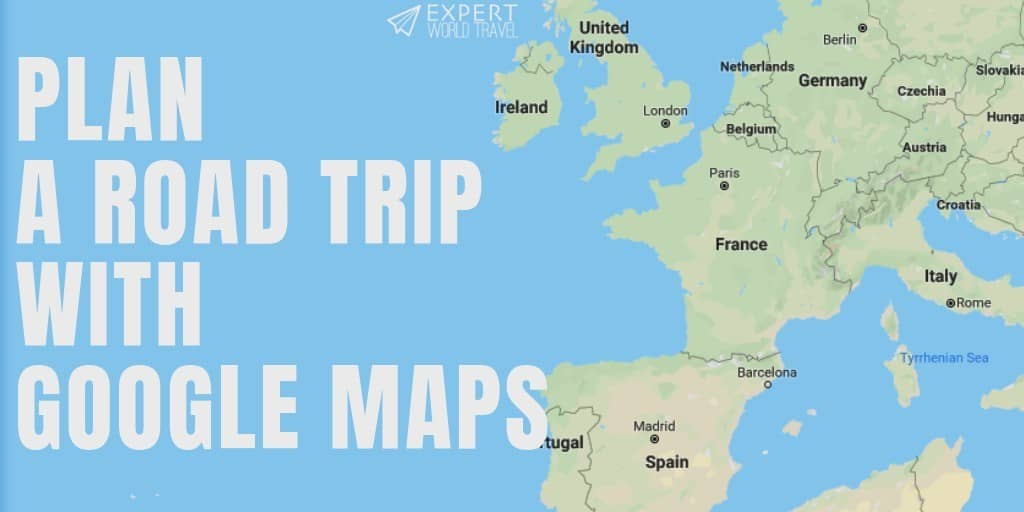 Plan A Road Trip With Google Maps