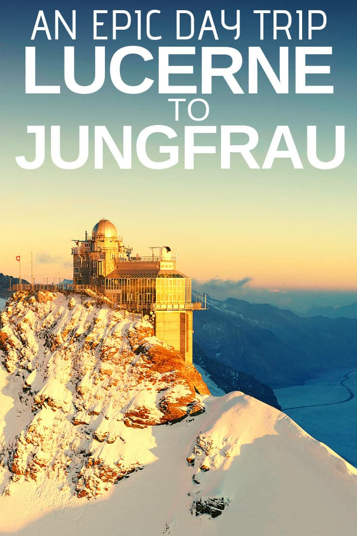 Head to the highest station in all of Europe - Jungfraujoch. A day trip from Lucerne may be long and tiring, but it's easy and definitely worth it.