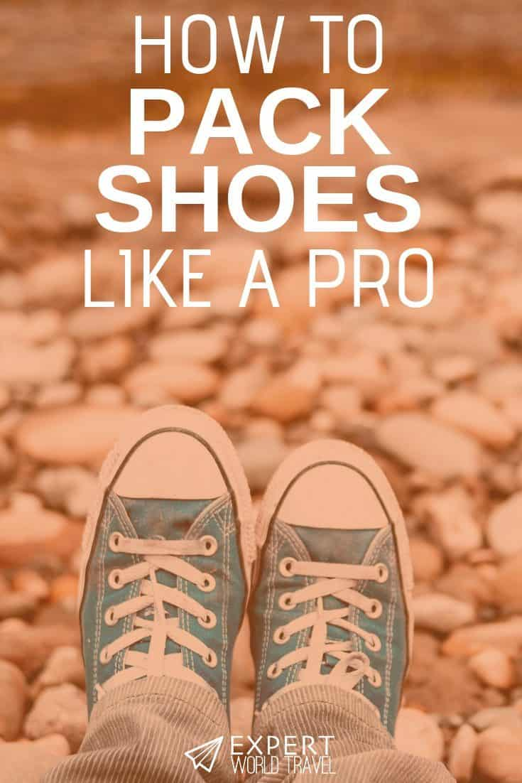 Learn how to pack your shoes like a pro. Anything from boots, sneakers, heels and more.