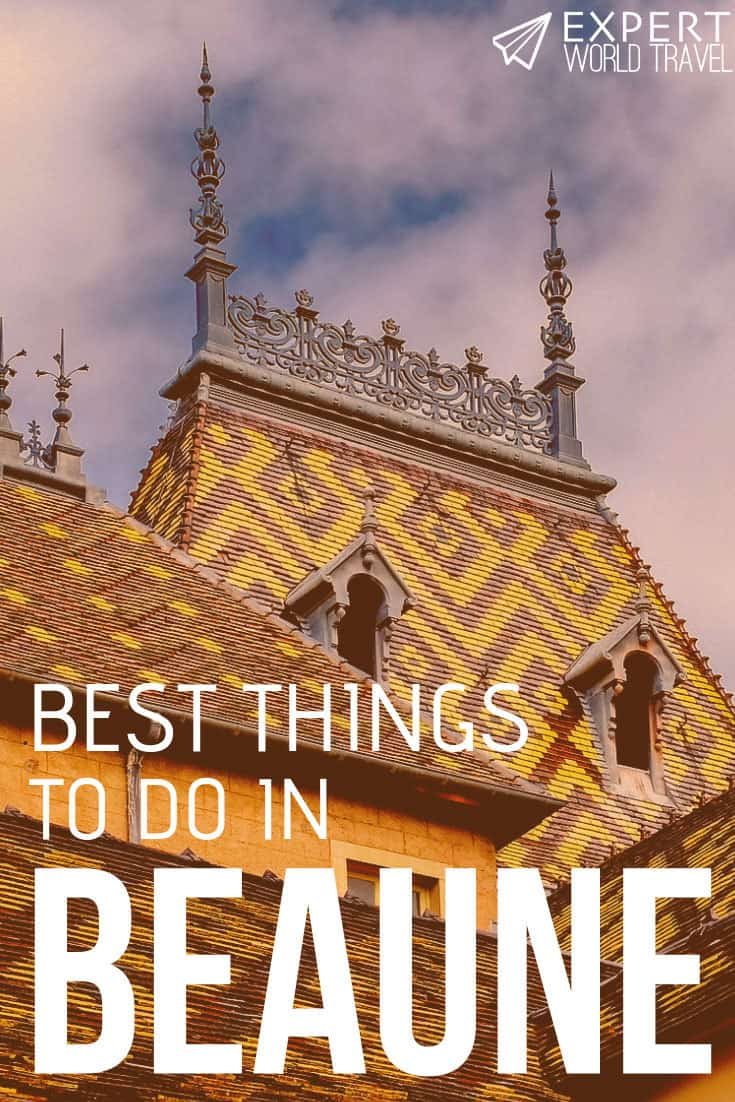 Beaune is the charming wine capital of Burgundy. Find out what the best things to do in Beaune to enjoy your stay.