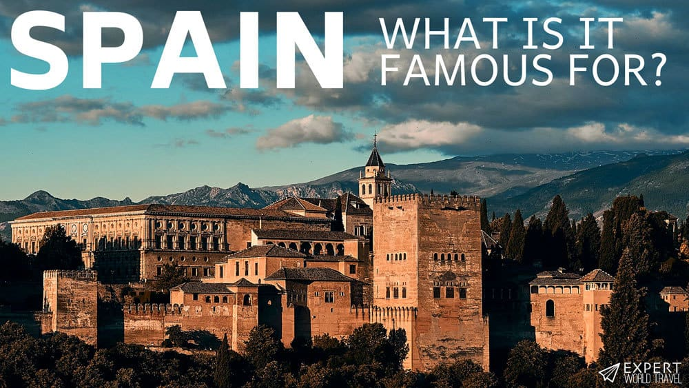 What is Spain famous for?