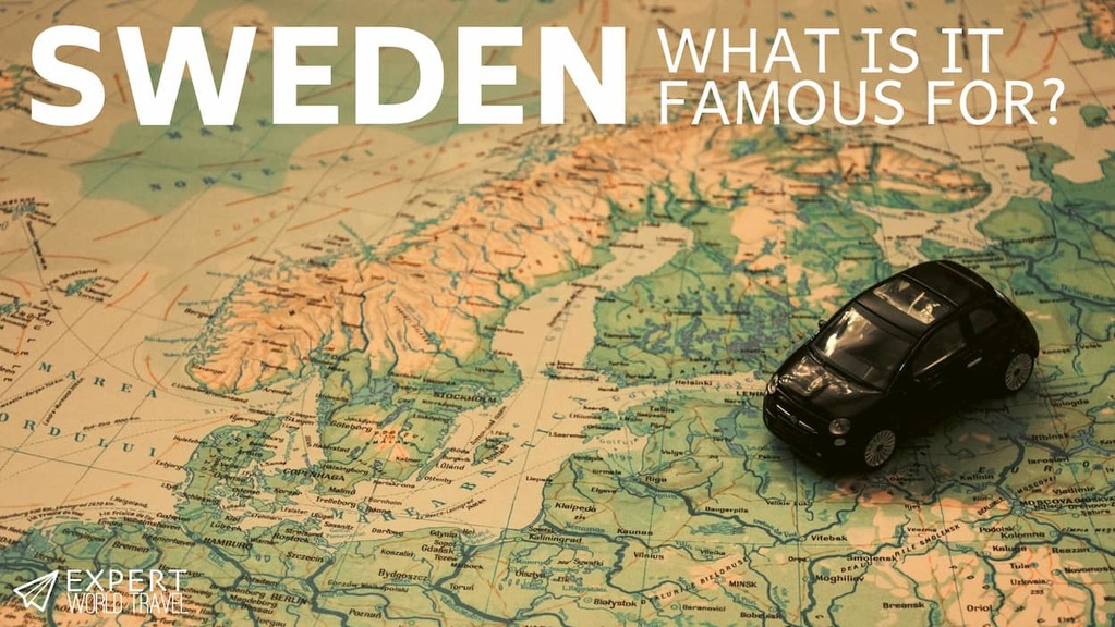 What Is Sweden Famous For Expert World Travel