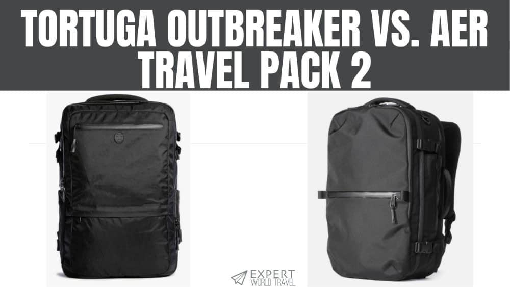 Tortuga Outbreaker Vs. Aer Travel Pack 2