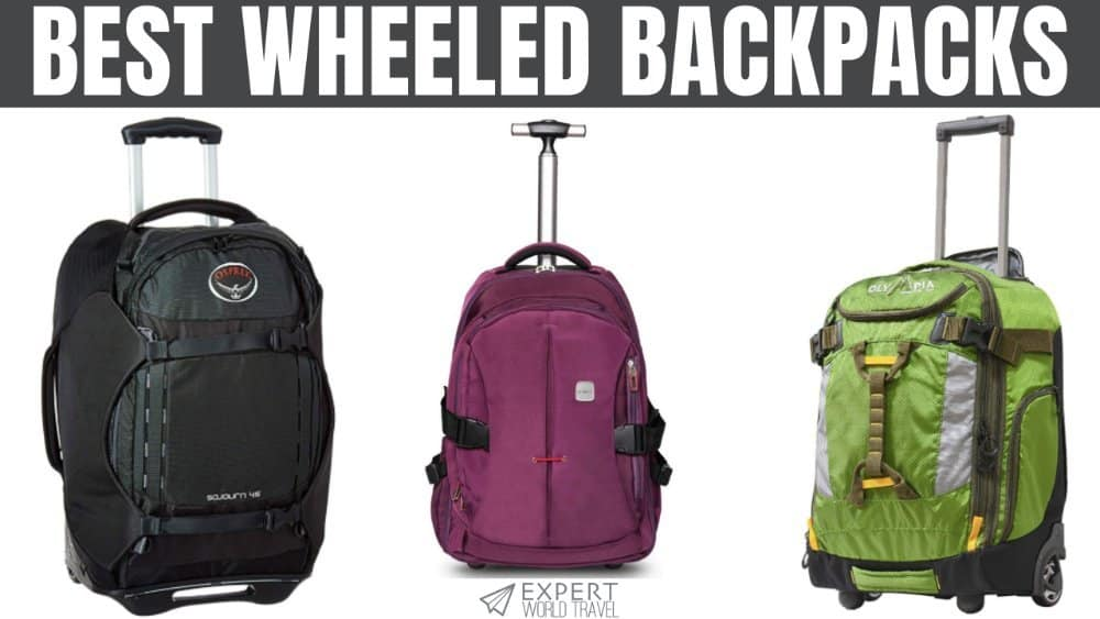 Best Wheeled Backpack From Low Budget To High End Expert World Travel