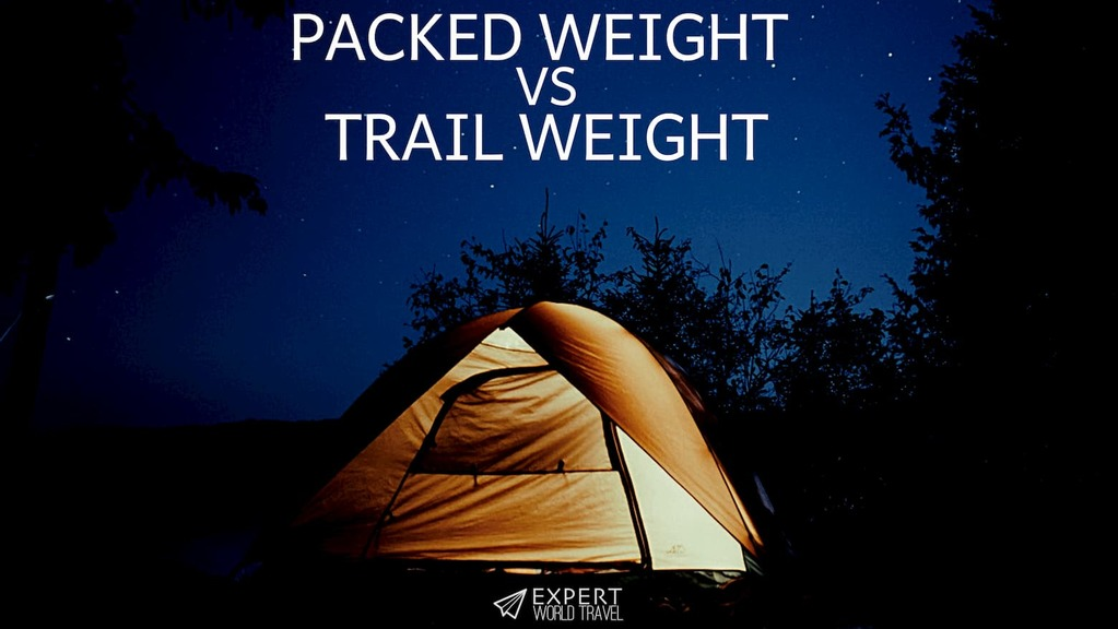 tent packed weight vs trail weight