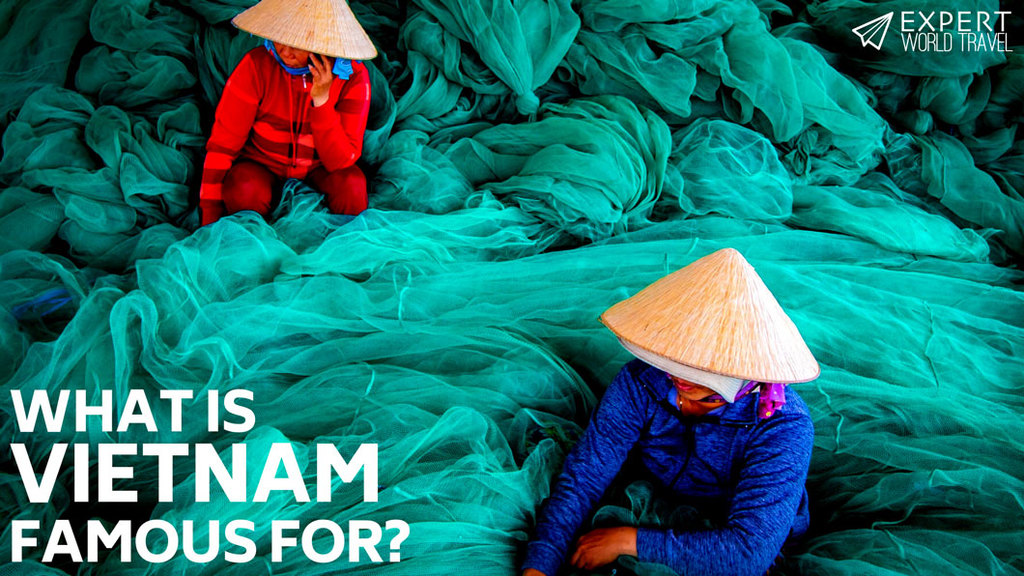what is vietnam famous for?