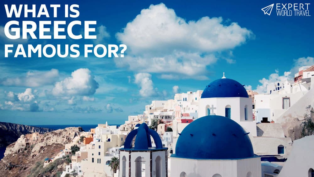 what is greece famous for