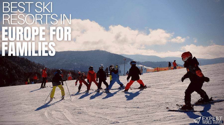 best ski resorts family europe