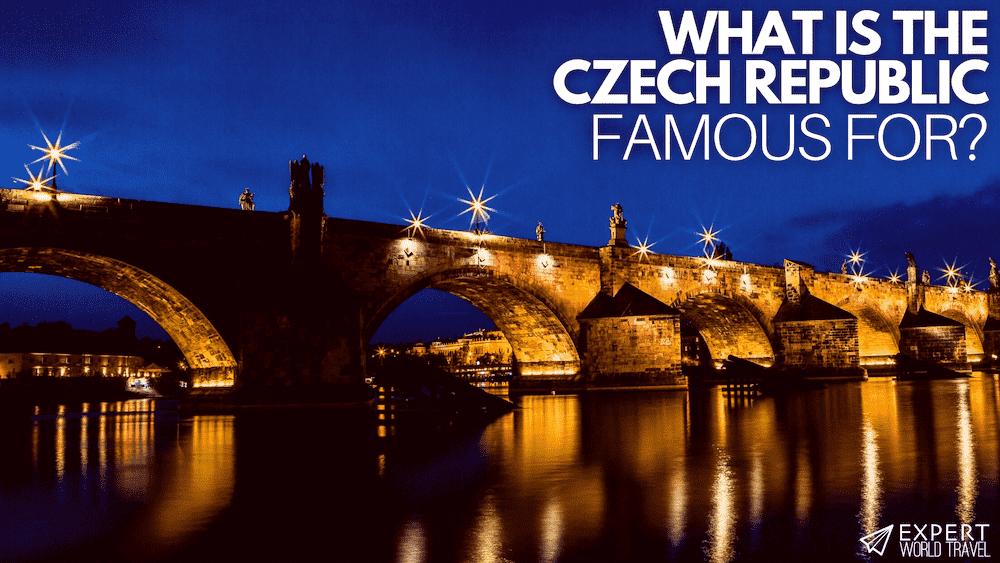 czech republic famous for