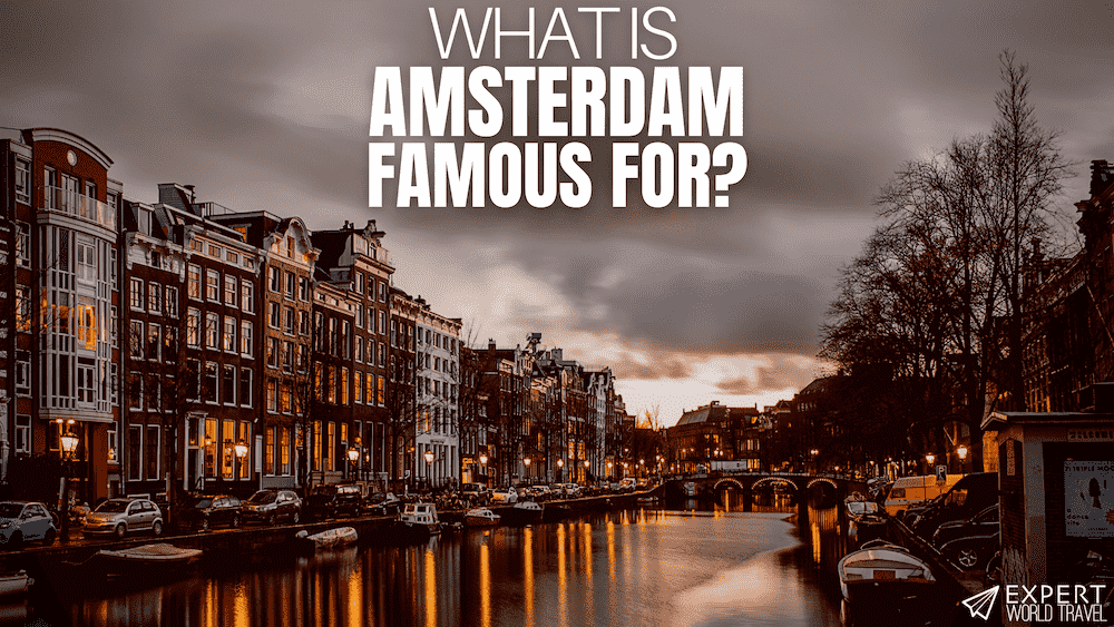 amsterdamn famous for