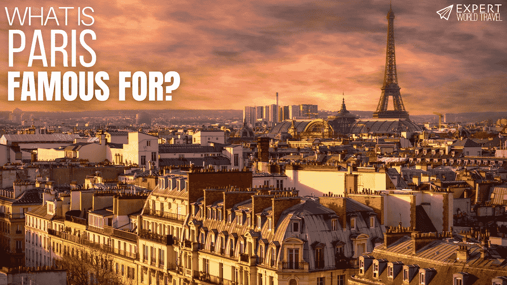 what is paris famous for