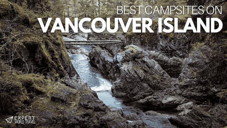 best campsites in vancouver island