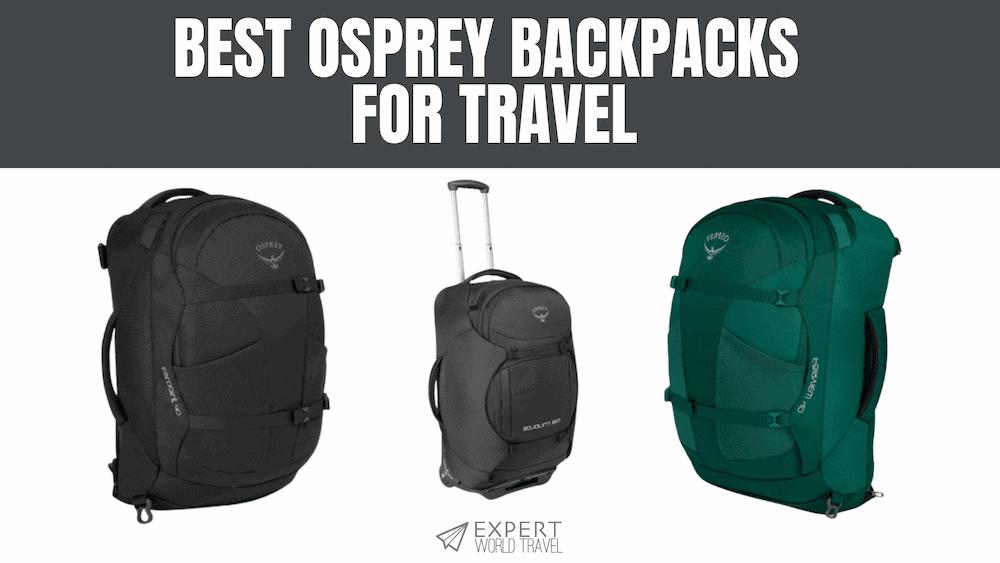 Best Osprey Backpacks for Travel