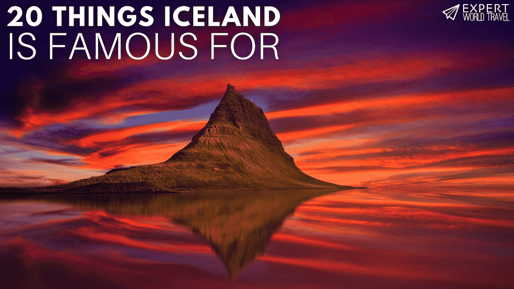What is Iceland famous for?