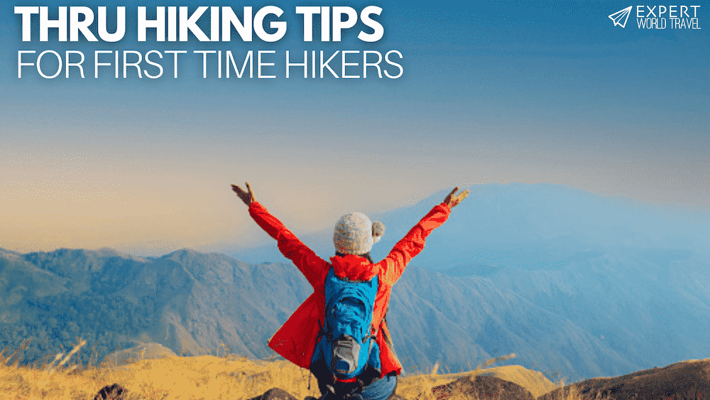 Thru Hiking – Tips For First Time Hikers