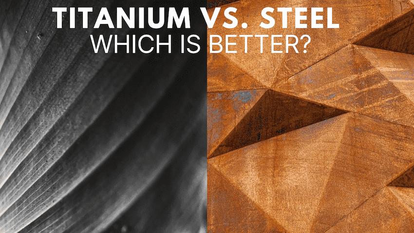 titanium vs steel