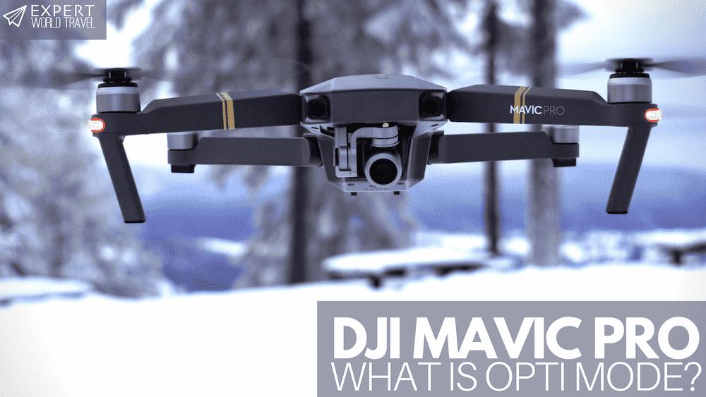 DJI Mavic Pro What Is Opti Mode