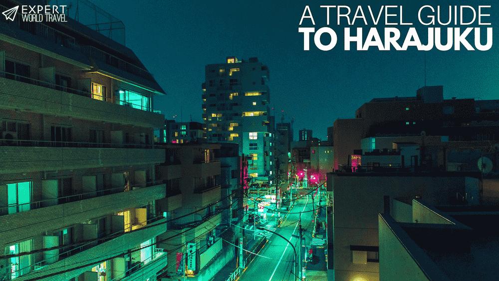 Harajuku Travel Guide