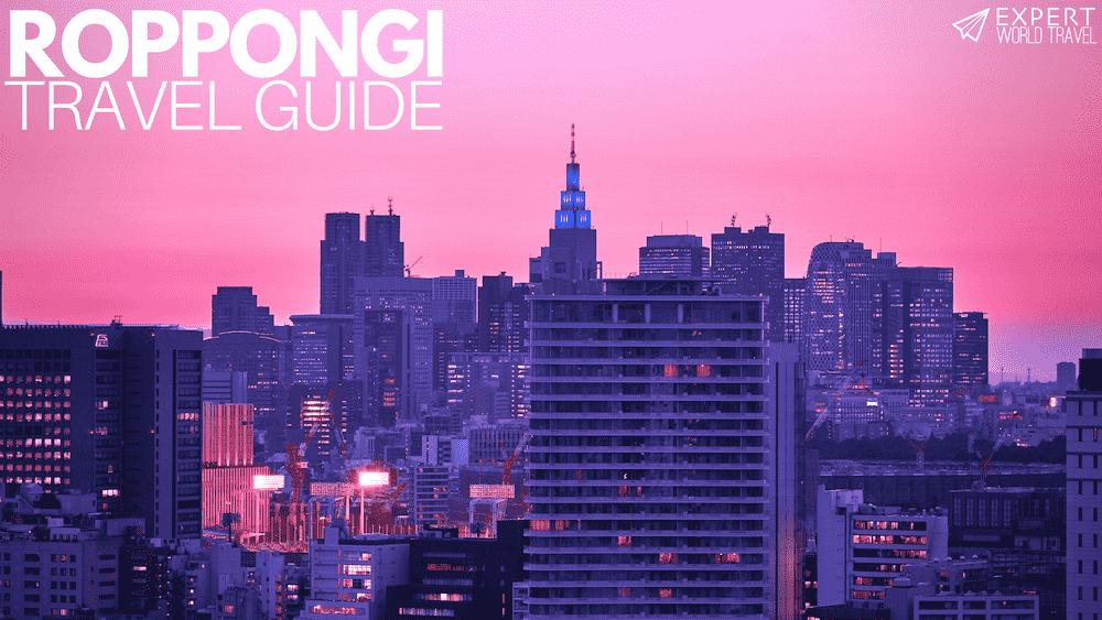 Roppongi Travel Guide