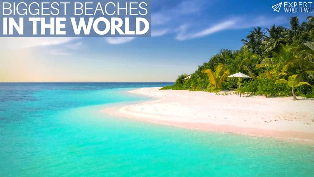 Biggest Beaches In The World