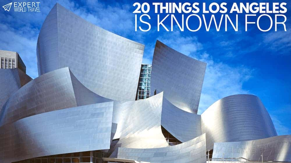 What is Los Angeles Known For