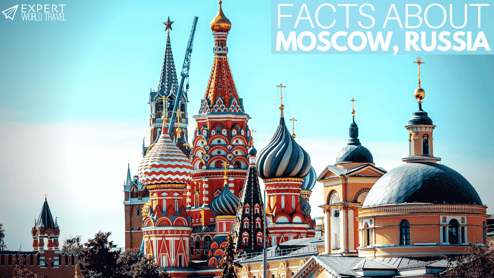 20 Facts About Moscow