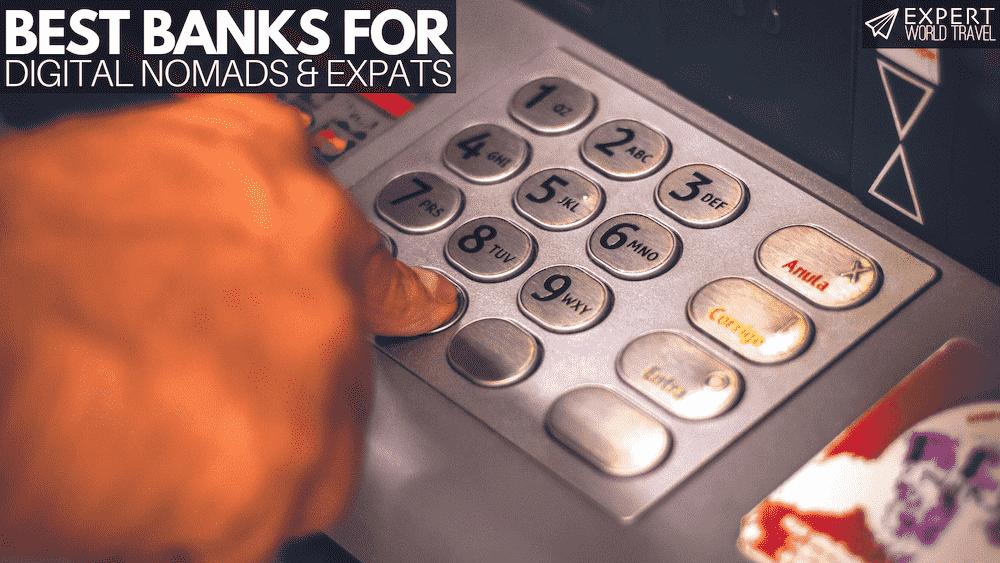 Best Banks For Digital Nomads & Expats