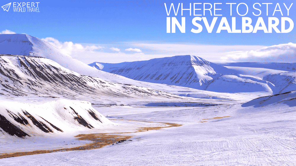 Where To Stay In Svalbard